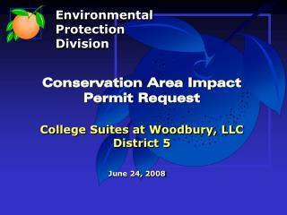 Conservation Area Impact  Permit Request College Suites at Woodbury, LLC District 5