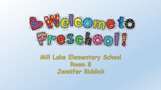 Mill Lake Elementary School Room 8 Jennifer Biddick