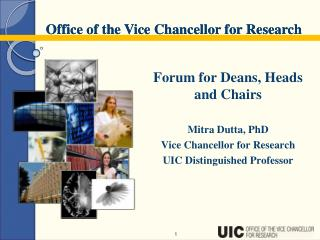 Forum for Deans, Heads and Chairs Mitra Dutta, PhD Vice Chancellor for Research