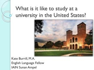 What is it like to study at a university in the United States?