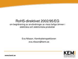 Eva Nilsson, Kemikalieinspektionen eva.nilsson@kemi.se