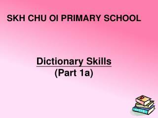 Dictionary Skills (Part 1a)
