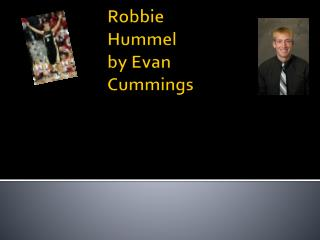 Robbie Hummel     by  Evan  C ummings