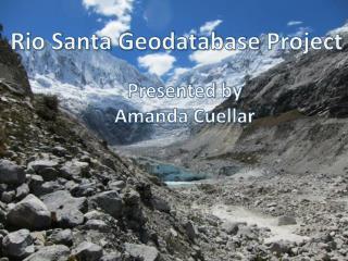 Rio Santa  Geodatabase  Project