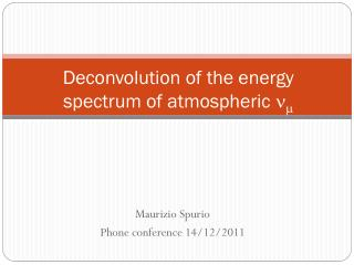 Deconvolution  of the energy spectrum of atmospheric  n m