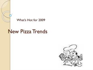 New Pizza Trends
