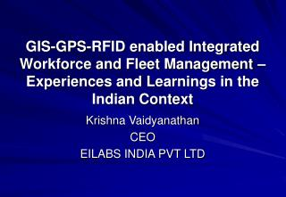 GIS-GPS-RFID enabled Integrated Workforce and Fleet Management   Experiences and Learnings in the Indian Context