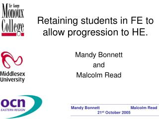 Retaining students in FE to allow progression to HE.
