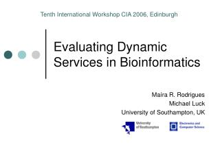 Evaluating Dynamic Services in Bioinformatics