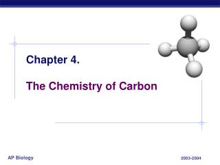 Chapter 4. The Chemistry of Carbon