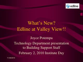 What�s New?  Edline at Valley View!!