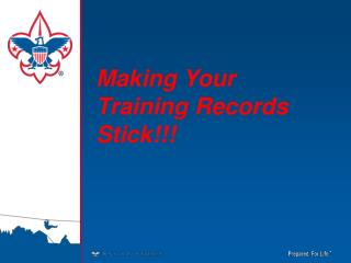 Making Your Training Records Stick!!!
