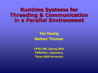 Runtime Systems for Threading & Communication  in a Parallel Environment