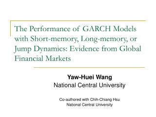 Yaw-Huei Wang National Central University  Co-authored with Chih-Chiang Hsu