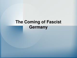 The Coming of Fascist Germany