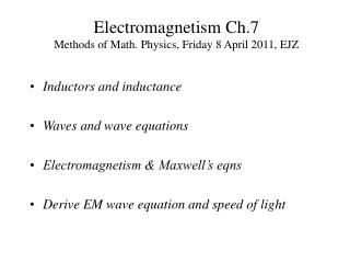 Electromagnetism Ch.7 Methods of Math. Physics, Friday 8 April 2011, EJZ
