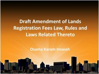 Draft Amendment of Lands Registration Fees Law, Rules and Laws Related Thereto