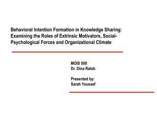 MOIS 508 Dr. Dina Rateb Presented by: Sarah Youssef