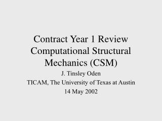 Contract Year 1 Review Computational Structural Mechanics CSM