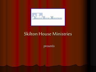 Skilton House Ministries