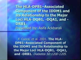 The HLA-DPB1 Associated Component of the IDDM1 and Its Relationship to the Major Loci HLA-DQB1, -DQA1, and -DRB1.  Prese