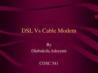 DSL Vs Cable Modem