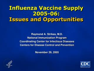 Influenza Vaccine Supply 2005-06: Issues and Opportunities