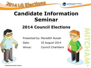 Presented by:	Meredith Nunan Date:		25 August 2014	 Venue:		Council Chambers