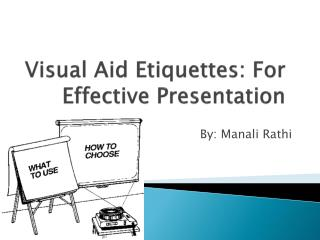 Visual Aid Etiquettes: For Effective Presentation
