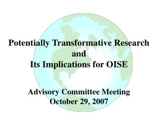 Potentially Transformative Research and Its Implications for OISE Advisory Committee Meeting