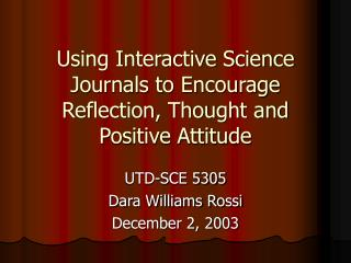 Using Interactive Science Journals to Encourage Reflection, Thought and Positive Attitude
