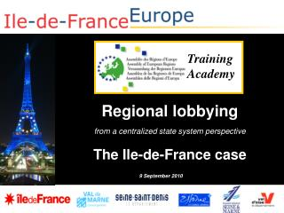 Regional lobbying from a centralized state system perspective The Ile-de-France case