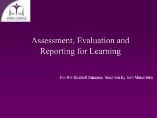Assessment, Evaluation and Reporting for Learning