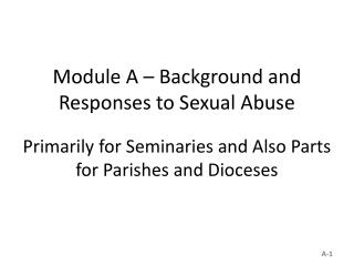 Module A – Background and Responses to Sexual Abuse