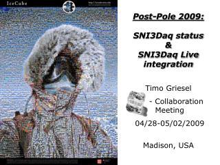 Timo Griesel       - Collaboration  Meeting  04/28-05/02/2009 Madison, USA