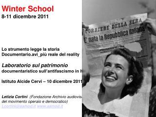 Winter School  8-11 dicembre 2011 Lo strumento legge la storia