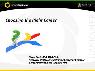 Hope Koch, CPA MBA Ph.D. Associate Professor Hankamer School of Business