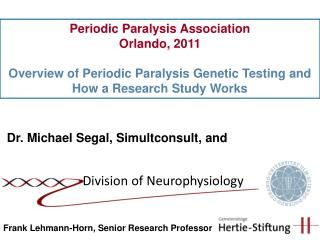 Periodic Paralysis Association  Orlando, 2011  Overview of Periodic Paralysis Genetic Testing and How a Research Study W