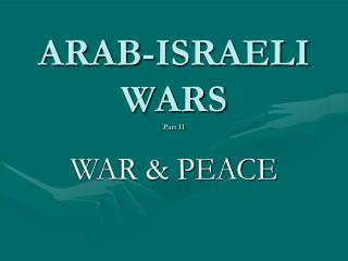 ARAB-ISRAELI WARS Part II