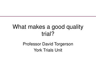 What makes a good quality trial?