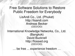 Free Software Solutions to Restore  Public Freedom for Everybody