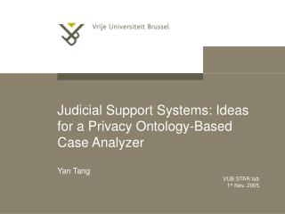 Judicial Support Systems: Ideas for a Privacy Ontology-Based Case Analyzer