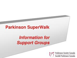 Parkinson SuperWalk Information for  Support Groups