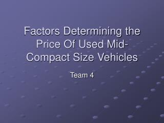 Factors Determining the Price Of Used Mid-Compact Size Vehicles