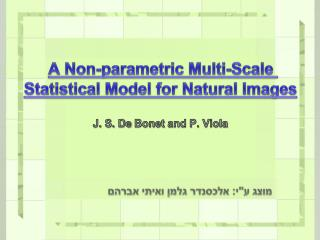 A Non- parametric  Multi- Scale Statistical  Model for Natural Images