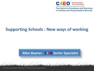 Supporting Schools : New ways of working