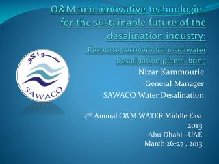 Nizar Kammourie  General Manager SAWACO Water Desalination