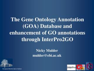 The Gene Ontology Annotation (GOA) Database and enhancement of GO annotations through InterPro2GO