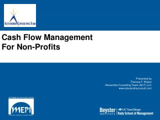 Cash Flow Management For Non-Profits Presented by Theresa F. Weber