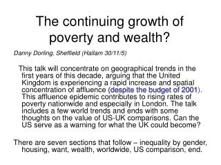 The continuing growth of poverty and wealth?